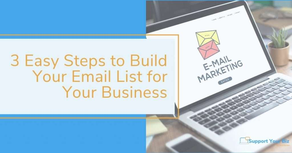 3 Easy Steps to Build Your Email List for Your Business